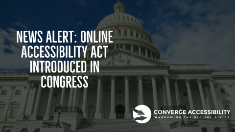 """Background image with text, """"News Alert: Online Accessibility Act introduced in Congress"""" with Converge Accessibility logo"""