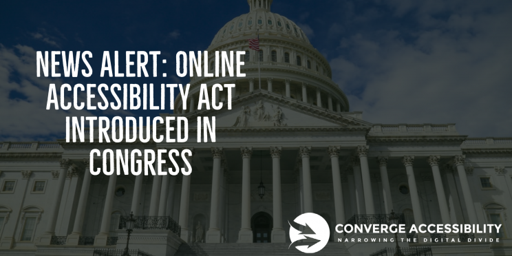 "Background image with text, ""News Alert: Online Accessibility Act introduced in Congress"" with Converge Accessibility logo"