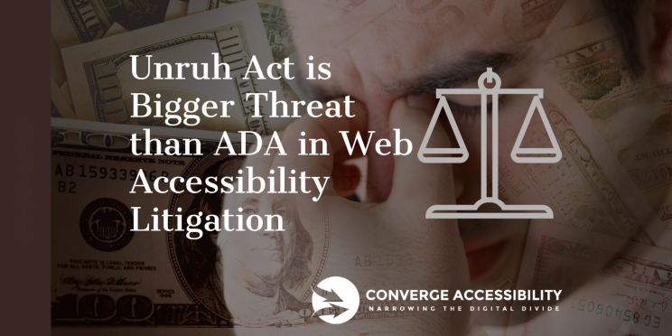 "Background Image with Text, ""Unruh Act is Bigger Threat than ADA in Web Accessibility Litigation"""