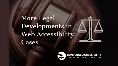 "Background image with text ""More Legal Developments in Web Accessibility Cases"""