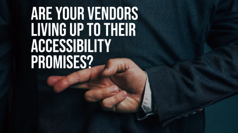 "Image of lying business with text ""Are your vendors living up to their accessibility promises?"""