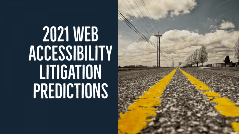 "Background Image Looking Down Road with Text, ""2021 Web Accessibility Litigation Predictions"""