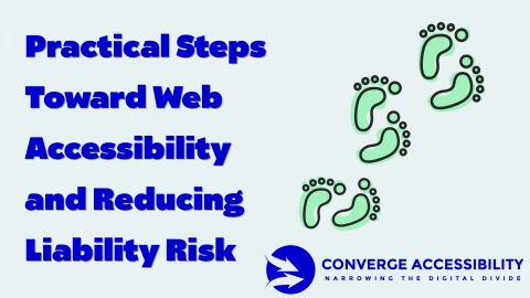 Practical Steps Toward Web Accessibility and Reducing Liability Risk