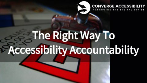 The Right Way To Accessibility Accountability