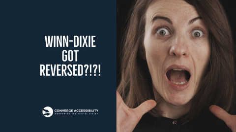 "Image of Shocked Woman and Text ""Winn-Dixie Got Reversed?!?!"""