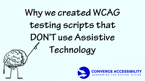 Why we created WCAG testing scripts that don't use assistive technology.