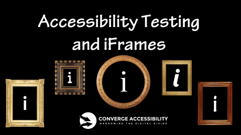 Accessibility Testing and iFrames.