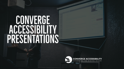 """Background Image with Text """"Converge Accessibility Presentations"""